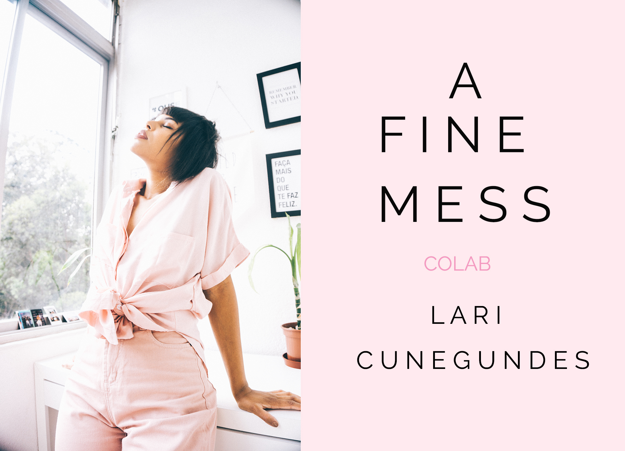 COLAB: Lari Cunegundes para A Fine Mess